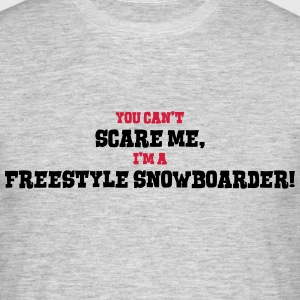 freestyle snowboarder cant scare me - Men's T-Shirt