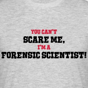 forensic scientist cant scare me - Men's T-Shirt