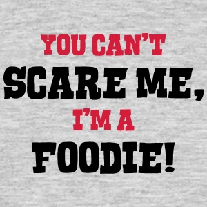 foodie cant scare me - Men's T-Shirt