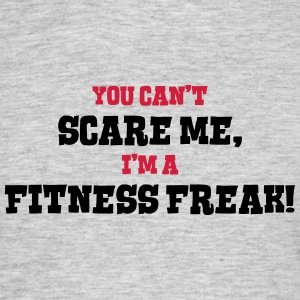 fitness freak cant scare me - Men's T-Shirt