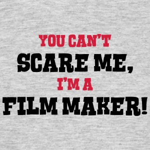 film maker cant scare me - Men's T-Shirt