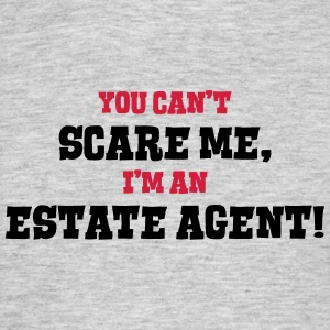 estate agent cant scare me - Men's T-Shirt