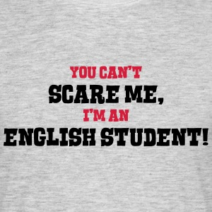 english student cant scare me - Men's T-Shirt