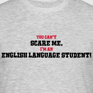 english language student cant scare me - Men's T-Shirt
