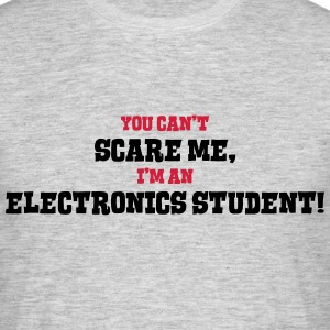 electronics student cant scare me - Men's T-Shirt