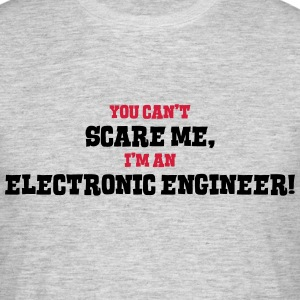 electronic engineer cant scare me - Men's T-Shirt