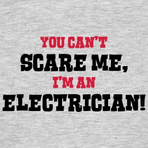 electrician cant scare me - Men's T-Shirt