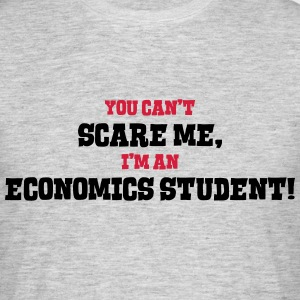 economics student cant scare me - Men's T-Shirt