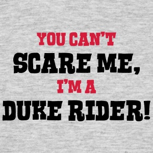 duke rider cant scare me - Men's T-Shirt