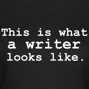 This is what a writer looks like. - Women's T-Shirt
