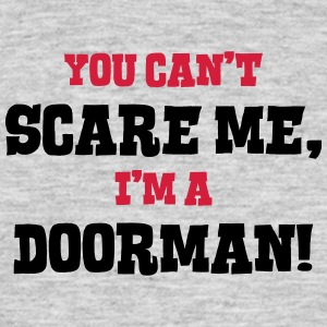doorman cant scare me - Men's T-Shirt