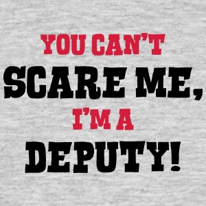 deputy cant scare me - Men's T-Shirt