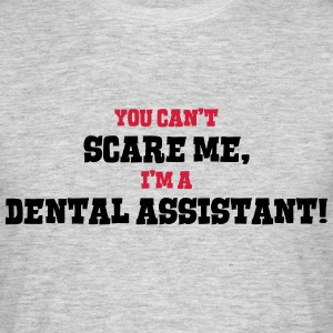dental assistant cant scare me - Men's T-Shirt