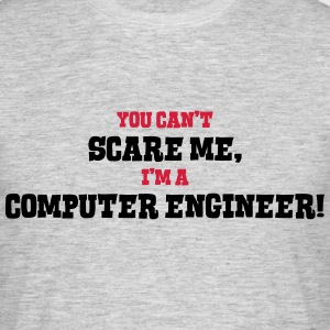computer engineer cant scare me - Men's T-Shirt
