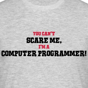 computer programmer cant scare me - Men's T-Shirt