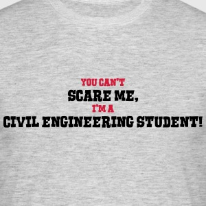 civil engineering student cant scare me - Men's T-Shirt