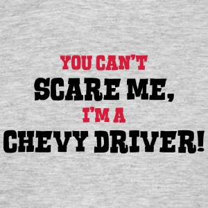 chevy driver cant scare me - Men's T-Shirt