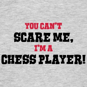 chess player cant scare me - Men's T-Shirt