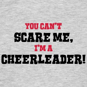 cheerleader cant scare me - Men's T-Shirt