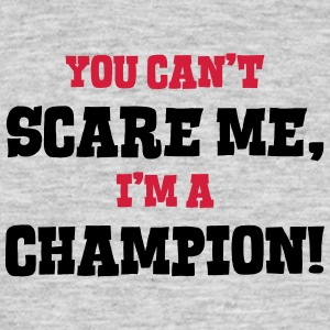 champion cant scare me - Men's T-Shirt