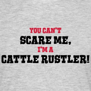 cattle rustler cant scare me - Men's T-Shirt