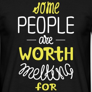 Some People Are Worth Melting For | Love Quote T-shirts - Mannen T-shirt