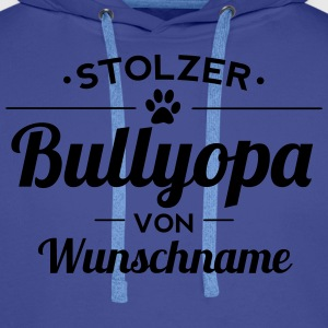 Stolzer Bullyopa Wunschname Pullover & Hoodies - Männer Premium Hoodie