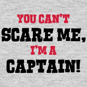 captain cant scare me - Men's T-Shirt