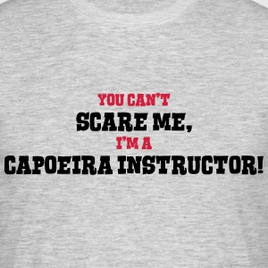 capoeira instructor cant scare me - Men's T-Shirt