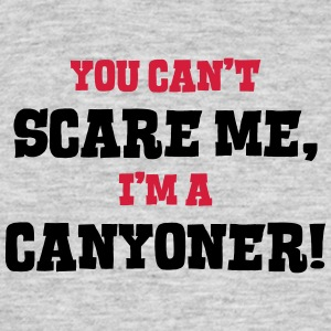 canyoner cant scare me - Men's T-Shirt