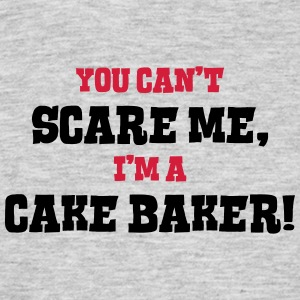 cake baker cant scare me - Men's T-Shirt