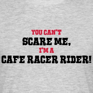 cafe racer rider cant scare me - Men's T-Shirt