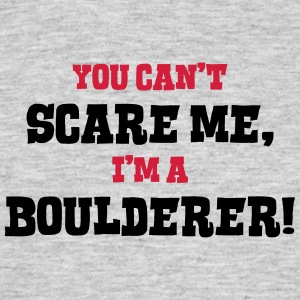 boulderer cant scare me - Men's T-Shirt