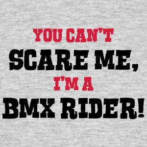 bmx rider cant scare me - Men's T-Shirt