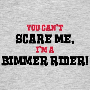 bimmer rider cant scare me - Men's T-Shirt