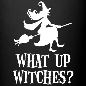 What Up Witches? Funny Witch Riding On Broom Tassen & Zubehör - Tasse einfarbig