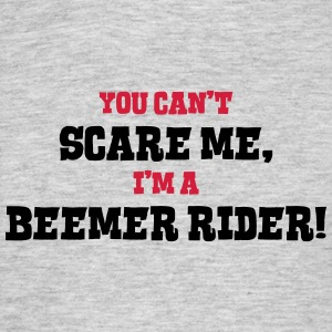 beemer rider cant scare me - Men's T-Shirt