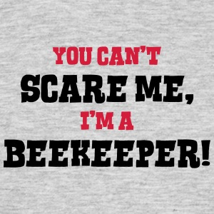beekeeper cant scare me - Men's T-Shirt