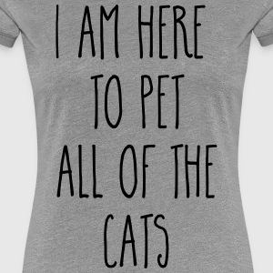 Pet All The Cats Funny Quote  T-Shirts - Frauen Premium T-Shirt