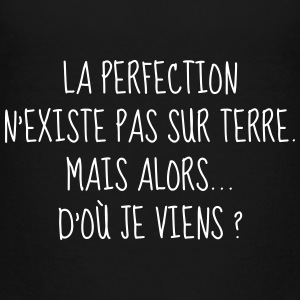 Perfection - Parfait - Citation - Humour - Comique Tee shirts - T-shirt Premium Enfant