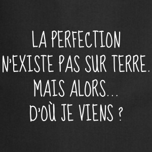 Perfection - Parfait - Citation - Humour - Comique Tabliers - Tablier de cuisine