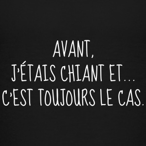 Chiant - Citation - Humour - Comique - Fun Tee shirts - T-shirt Premium Ado