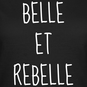 Belle et Rebelle - Citation - Humour - Comique Tee shirts - T-shirt Femme
