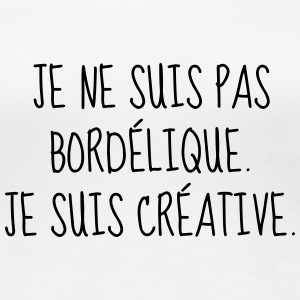 Bordélique - Citation - Humour - Comique - Fun Tee shirts - T-shirt Premium Femme