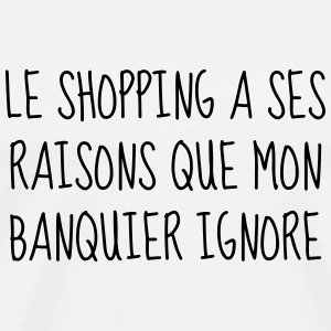 Shopping - Fille - Citation - Humour - Comique  Tee shirts - T-shirt Premium Homme