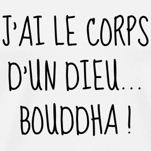 Bouddha - Gros - Grosse - Citation - Humour - Fun Tee shirts - T-shirt Premium Homme