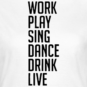 Sing work, life motto T-Shirts - Women's T-Shirt