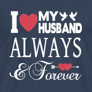 I LOVE MY HUSBAND FOREVER! T-Shirts - Men's Premium T-Shirt