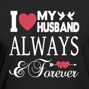 I LOVE MY HUSBAND FOREVER! T-Shirts - Women's Organic T-shirt