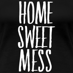 Home Sweet Mess T-skjorter - Premium T-skjorte for kvinner